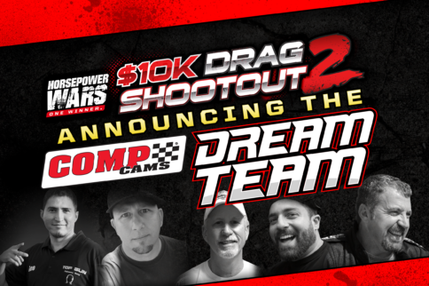 $10K Drag Shootout 2: Revealing The COMP Cams Dream Team!