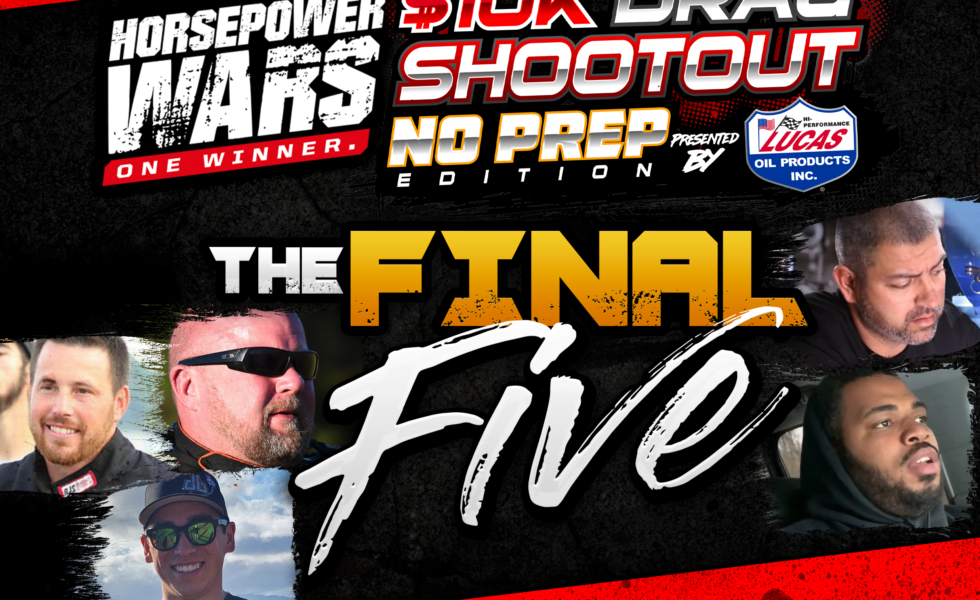 $10K Drag Shootout 3: Revealing The Final 5 And The Popular Vote!