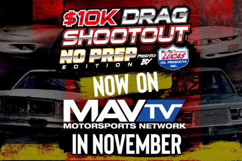 $10K Drag Shootout 3: Episode Schedule And Partnership With MAVTV!